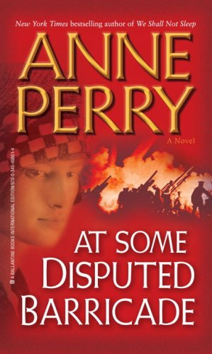 At Some Disputed Barricade. (Ballantine Books): Anne Perry