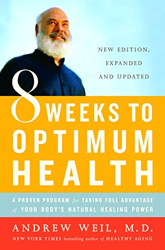 9780345498021: 8 Weeks to Optimum Health: A Proven Program for Taking Full Advantage of Your Body's Natural Healing Power