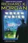 9780345498359: Woken Furies: A Takeshi Kovacs Novel