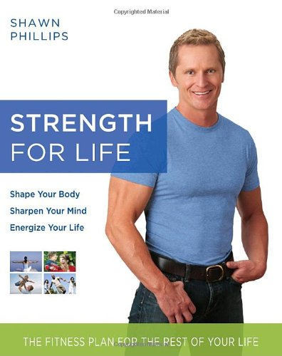 9780345498465: Strength for Life: The Fitness Plan for the Rest of Your Life