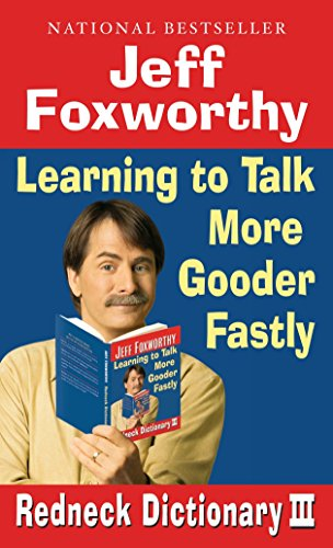 9780345498496: Jeff Foxworthy's Redneck Dictionary III: Learning to Talk More Gooder Fastly