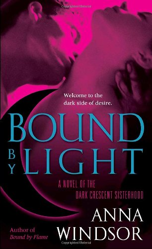 9780345498557: Bound by Light (The Dark Crescent Sisterhood)