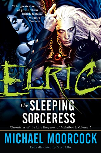 9780345498649: Elric: The Sleeping Sorceress (Chronicles of the Last Emperor of Melnibone)