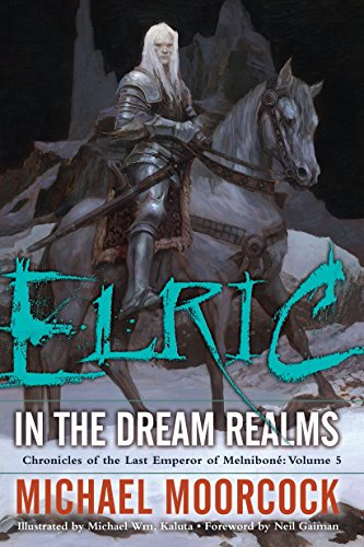 9780345498663: Elric In the Dream Realms (Chronicles of the Last Emperor of Melniboné, Vol. 5)