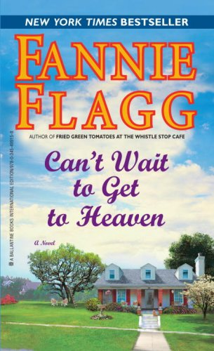 9780345499158: Can't Wait to Get to Heaven: A Novel