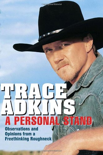 a PERSONAL STAND: OBSERVATIONS and OPINIONS FROM a FREETHINKING REDNECK; .T. Adkins Signed ...