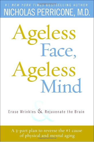 9780345499363: Ageless Face, Ageless Mind: Erase Wrinkles and Rejuvenate the Brain