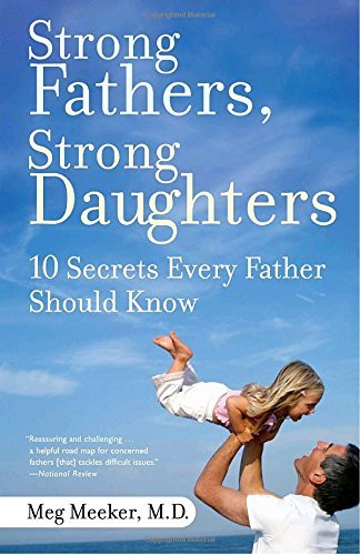 9780345499394: Strong Fathers, Strong Daughters: 10 Secrets Every Father Should Know