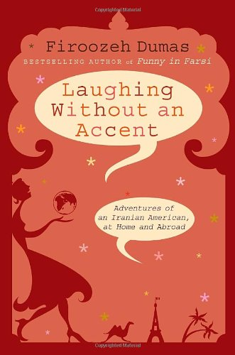 9780345499561: Laughing Without an Accent: Adventures of an Iranian American, at Home and Abroad