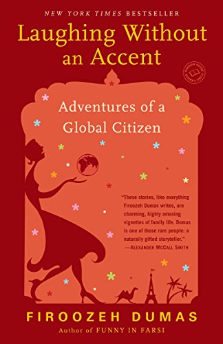 9780345499578: Laughing Without an Accent: Adventures of an Iranian American, at Home and Abroad