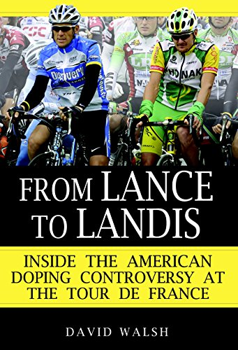 9780345499622: From Lance to Landis: Inside the American Doping Controversy at the Tour de France