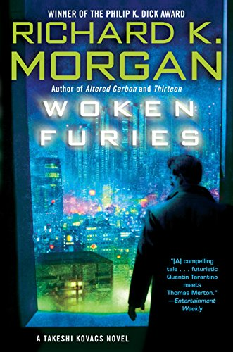9780345499776: Woken Furies: A Takeshi Kovacs Novel