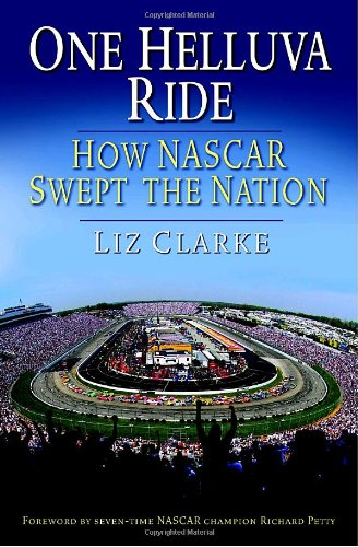 9780345499882: One Helluva Ride: How NASCAR Swept the Nation