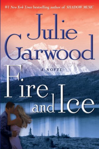 Fire and Ice: A Novel (034550075X) by Julie Garwood