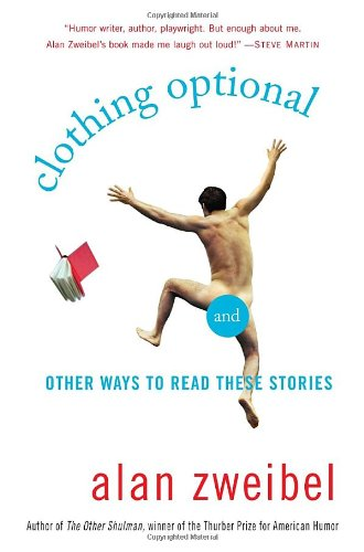Clothing Optional: And Other Ways to Read: Zweibel, Alan