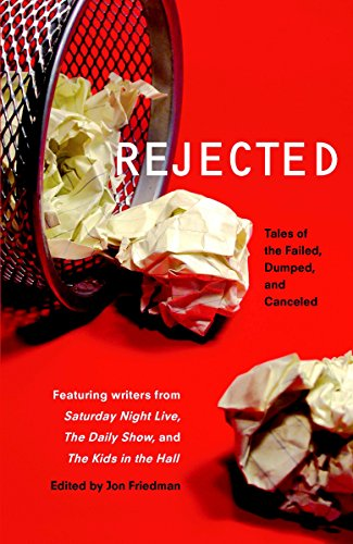 9780345500960: Rejected: Tales of the Failed, Dumped, and Canceled