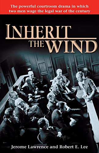 Inherit the Wind: The Powerful Courtroom Drama: Lawrence, Jerome; Lee,