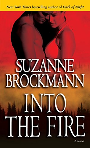 Into the Fire A Novel (Troubleshooters)