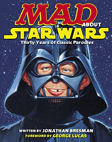 9780345501646: MAD About Star Wars: Thirty Years of Classic Parodies