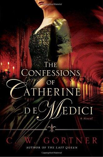 9780345501868: The Confessions of Catherine de Medici: A Novel