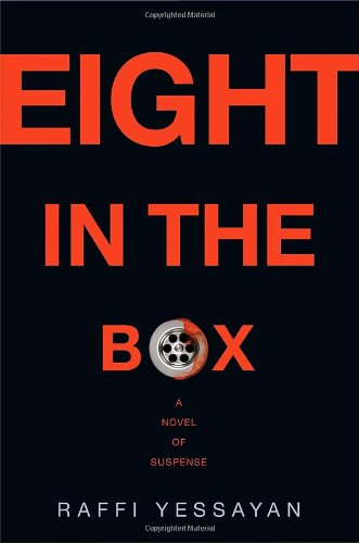 Eight in the Box: A Novel of Suspense: Yessayan, Raffi