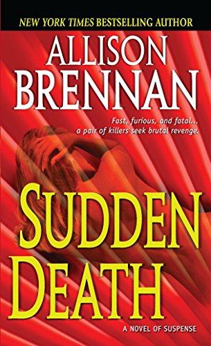 Sudden Death: A Novel of Suspense: Allison Brennan