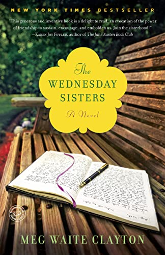 The Wednesday Sisters: A Novel: Clayton, Meg Waite