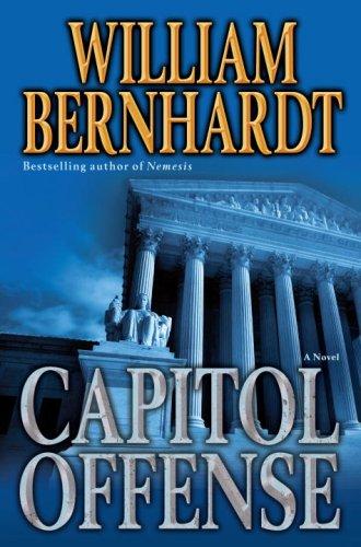 Capitol Offense: A Novel: William Bernhardt