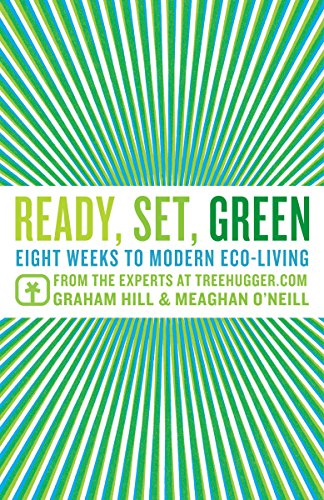 9780345503084: Ready, Set, Green: Eight Weeks to Modern Eco-Living from the Experts at TreeHugger.com