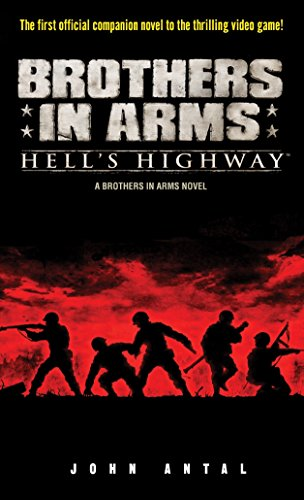 Brothers in Arms: Hell's Highway: A Brothers: John Antal