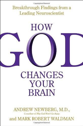 9780345503411: How God Changes Your Brain: Breakthrough Findings from a Leading Neuroscientist