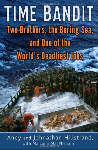 9780345503725: Time Bandit: Two Brothers, the Bering Sea, and One of the World's Deadliest Jobs