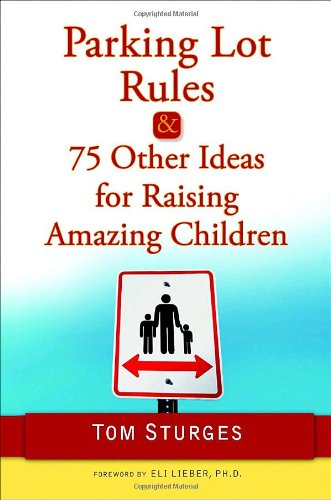 9780345503732: Parking Lot Rules & 75 Other Ideas for Raising Amazing Children