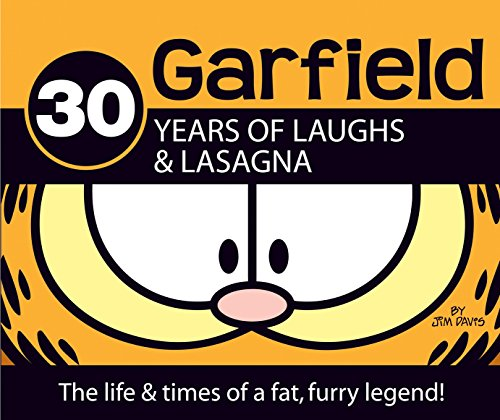 9780345503794: Garfield 30 Years of Laughs & Lasagna: The Life & Times of a Fat, Furry Legend!: The Life and Times of a Fat, Furry Legend!