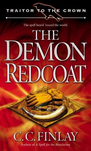 9780345503923: The Demon Redcoat (Traitor to the Crown, Book 3)