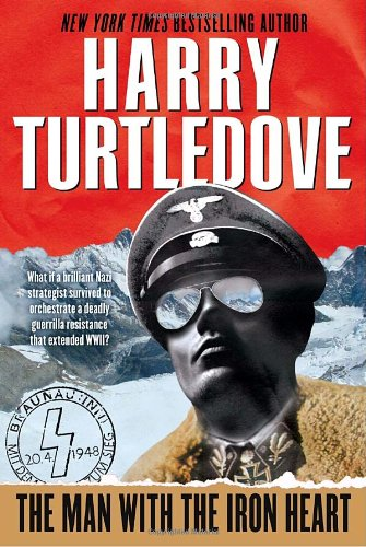 The Man with the Iron Heart. [SIGNED FIRST PRINTING]: TURTLEDOVE, HARRY