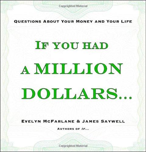 If You Had a Million Dollars .: McFarlane, Evelyn, Saywell,
