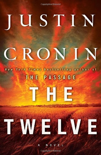 The Twelve (Book Two of The Passage Trilogy): A Novel (Book Two of The Passage Trilogy): Cronin, ...