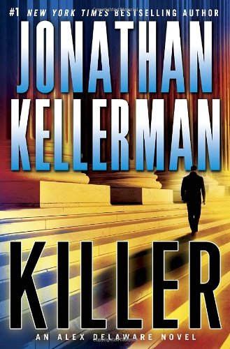 9780345505750: Killer: An Alex Delaware Novel