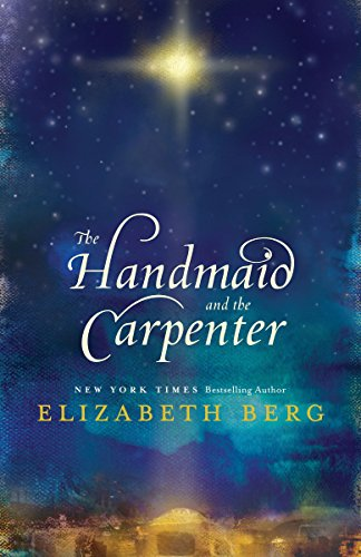 The Handmaid and the Carpenter: A Novel: Berg, Elizabeth
