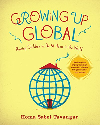 9780345506542: Growing Up Global: Raising Children to Be at Home in the World
