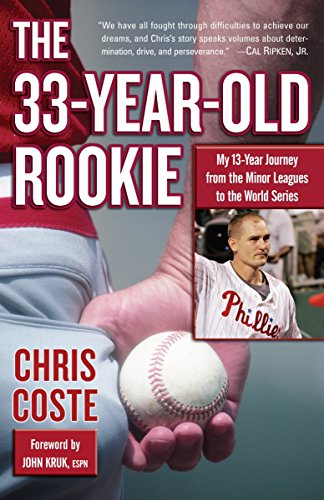 9780345507037: The 33-Year-Old Rookie: My 13-Year Journey from the Minor Leagues to the World Series