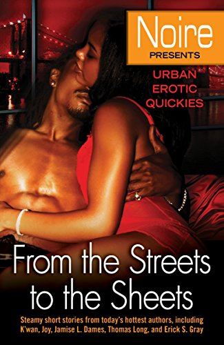 9780345508485: From the Streets to the Sheets: Urban Erotic Quickies (Noire: Urban Erotic Quickies)