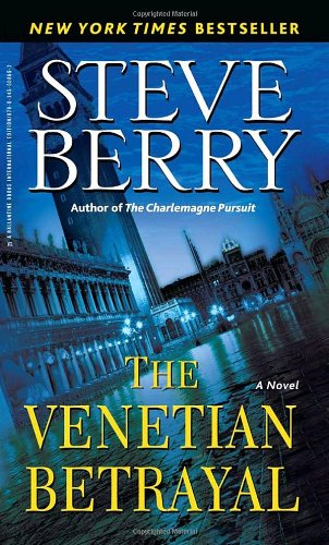 The Venetian Betrayal (0345508653) by Steve Berry
