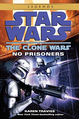 No Prisoners (Star Wars: The Clone Wars): Traviss, Karen