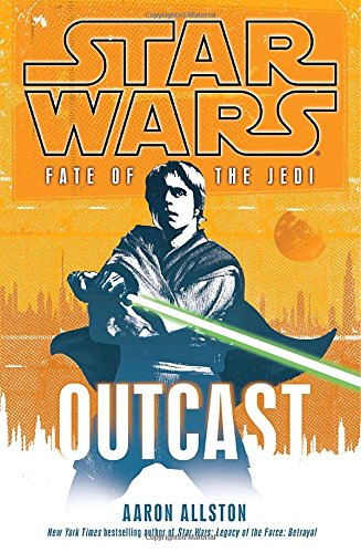9780345509062: Outcast (Star Wars: Fate of the Jedi, Book 1)