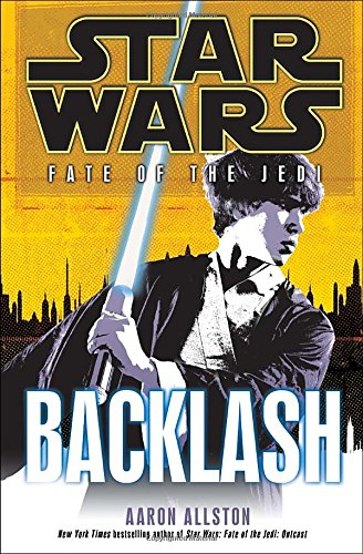 9780345509086: Backlash (Star Wars: Fate of the Jedi, Book 4)