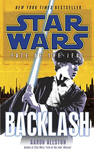 Star Wars: Fate of the Jedi - Backlash (Star Wars: Fate of the Jedi - Legends) (0345509099) by Allston, Aaron