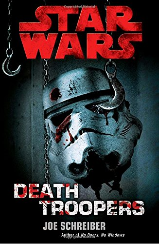 Death Troopers: Star Wars: Schreiber, Joe