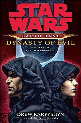 9780345511560: Dynasty of Evil: A Novel of the Old Republic (Star Wars: Darth Bane)
